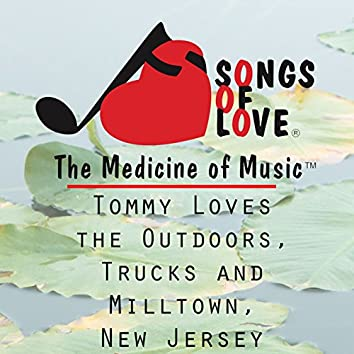 Tommy Loves the Outdoors, Trucks and Milltown, New Jersey
