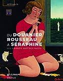 Du Douanier Rousseau à Séraphine - Les grands maîtres naïfs
