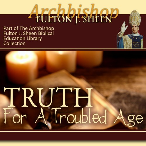 Truth for a Troubled Age audiobook cover art