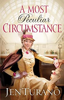 A Most Peculiar Circumstance (Ladies of Distinction Book #2) by [Jen Turano]