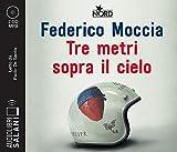 Tre metri sopra il cielo. Ediz. originale letto da Paolo De Santis. Audiolibro. CD Audio formato MP3 (Audiolibri)