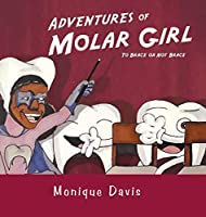 Adventures of Molar Girl: To Brace or Not Brace