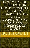 O número de persoas con hipertensión e diabetes aumentou de xeito alarmante no país e os expertos en saúde (Galician Edition)