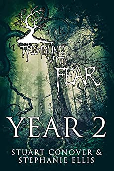 Trembling With Fear: Year 2 by [Stuart Conover, Stephanie Ellis]