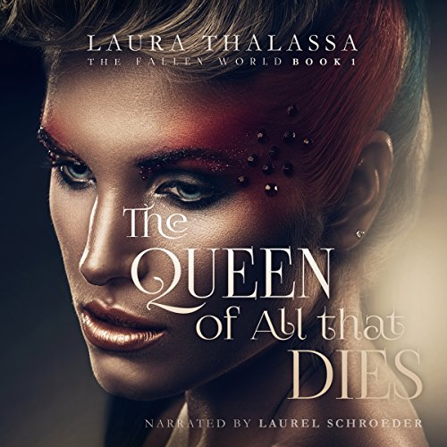 The Queen of All That Dies audiobook cover art