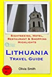 Lithuania Travel Guide: Sightseeing, Hotel, Restaurant & Shopping Highlights