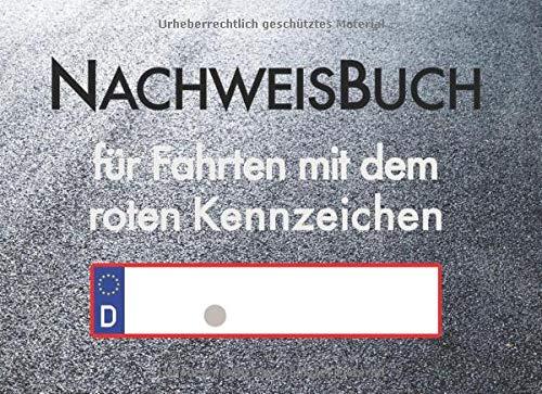 Nachweisbuch für Fahrten mit rotem Kennzeichen: Nachweisheft für Prüfungsfahrten, Probefahrten, Überführungsfahrten zum Eintragen   100 Seiten ca A5 Querformat im Asphalt-Design