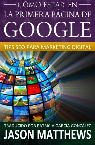Cómo estar en la primera página de Google: Tips Seo para Marketing Digital