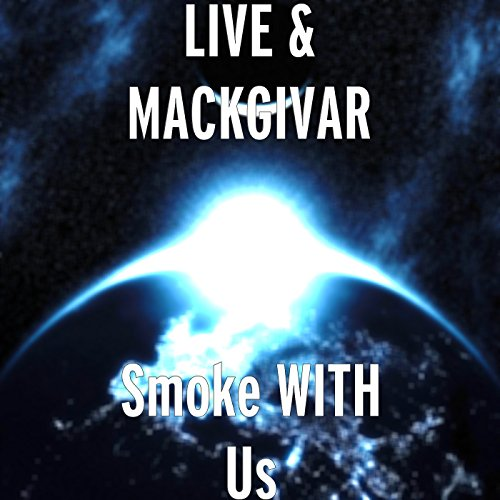 Smoke With Us [Explicit]