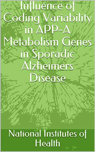 Influence of Coding Variability in APP-A Metabolism Genes in Sporadic Alzheimers Disease (English Edition)
