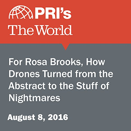 For Rosa Brooks, How Drones Turned from the Abstract to the Stuff of Nightmares audiobook cover art