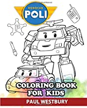 Robocar Poli Coloring Book for Kids: Coloring All Your Favorite Robocar Poli Characters