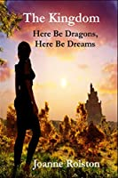 The Kingdom, Here Be Dragons, Here Be Dreams