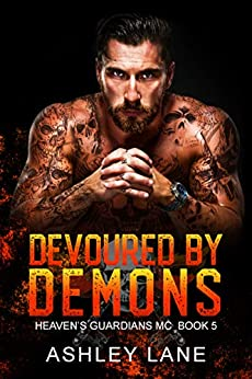 Devoured By Demons (Heaven's Guardians MC Book 5) by [Ashley Lane]