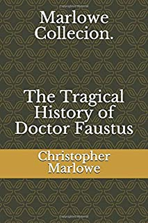 Marlowe Collecion. The Tragical History of Doctor Faustus