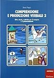 Comprensione e produzione verbale. Altre storie e attività per il recupero e il potenziamento (Vol. 2)