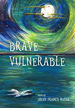 Brave Vulnerable by [Sheen Francis Reyes]
