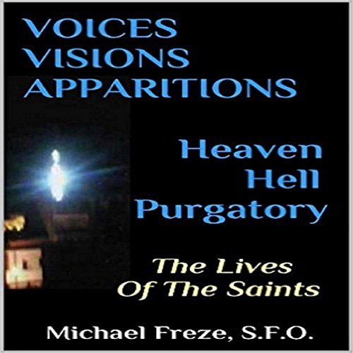 Voices, Visions & Apparitions: Heaven Hell Purgatory audiobook cover art