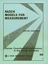 Rasch Models for Measurement: SAGE Publications (Quantitative Applications in the Social Sciences Book 68)