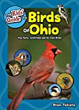 The Kids  Guide to Birds of Ohio: Fun Facts, Activities and 86 Cool Birds (Birding Children s Books)