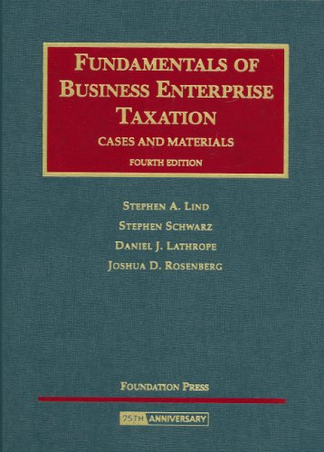 Fundamentals of Business Enterprise Taxation, Cases and...
