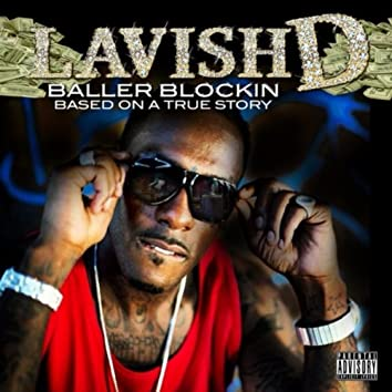 Baller Blockin: Based On a True Story
