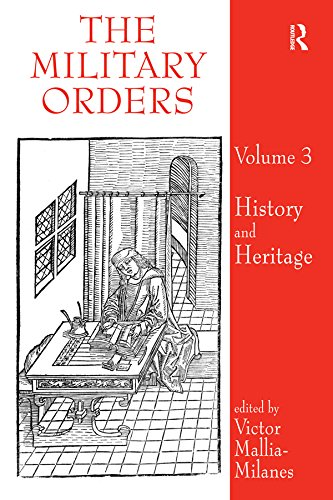 The Military Orders Volume III: History and Heritage (English Edition)