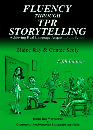 Fluency Through TPR Storytelling by Contee Seely, Blaine Ray (1997) Paperback