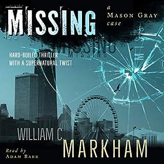 Missing: A Mason Gray Case                   Auteur(s):                                                                                                                                 William Markham                               Narrateur(s):                                                                                                                                 Adam Barr                      Durée: 5 h et 28 min     Pas de évaluations     Au global 0,0