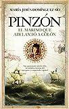 Pinzón: El marino que adelantó a Colón (Novela Histórica)