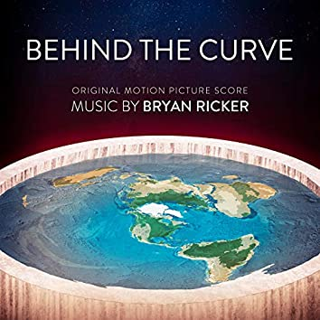 Behind the Curve (Original Motion Picture Soundtrack)