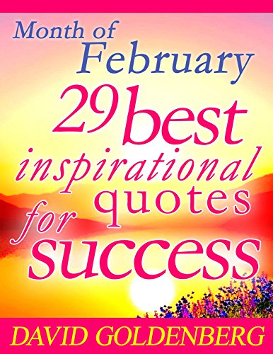 29 Best Inspirational Quotes for Success: Month of February: Mindfulness: 29 Days of Mindfulness Quotes (Best Inspirational Quotes, Inspirational Quotes, ... Quotations Book 2) (English Edition)