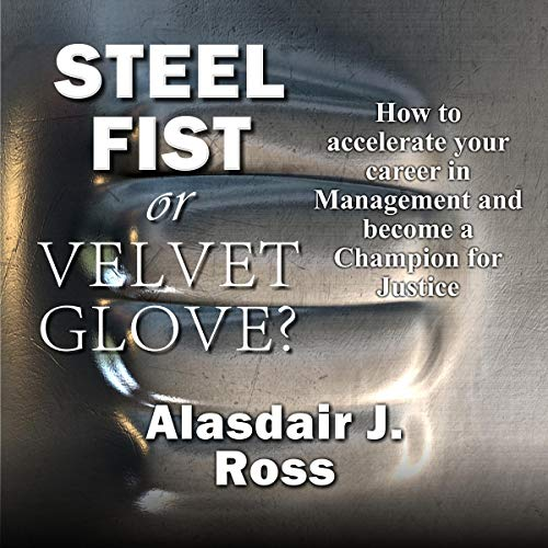 Steel Fist or Velvet Glove?                   By:                                                                                                                                 Alasdair J. Ross                               Narrated by:                                                                                                                                 Alasdair J. Ross                      Length: 4 hrs and 44 mins     Not rated yet     Overall 0.0