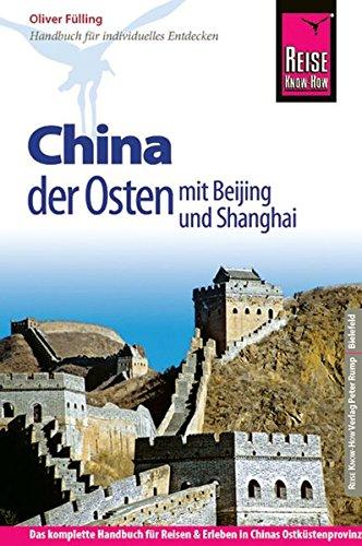 Reise Know-How China - der Osten mit Beijing und Shanghai: Reiseführer für individuelles Entdecken
