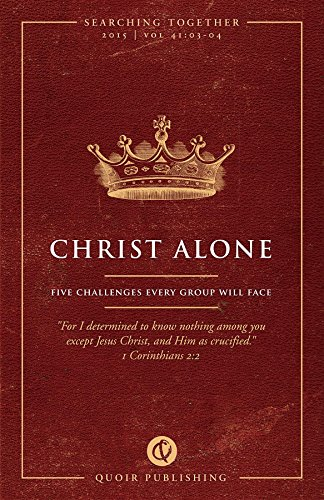 Christ Alone: Five Challenges Every Group Will Face