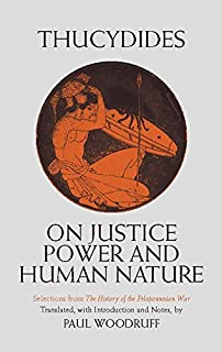 On Justice, Power, and Human Nature: Selections from The History of the Peloponnesian War (Hackett Classics)