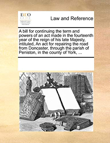 A bill for continuing the term and powers of an act made...