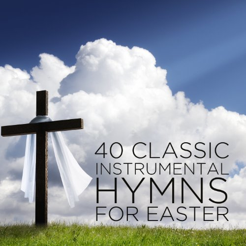 40 Classic Instrumental Hymns for Easter