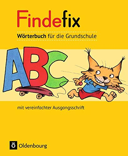 Findefix - Deutsch - Aktuelle Ausgabe: Wörterbuch in vereinfachter Ausgangsschrift (Findefix - Wörterbuch für die Grundschule / Deutsch - Aktuelle Ausgabe)