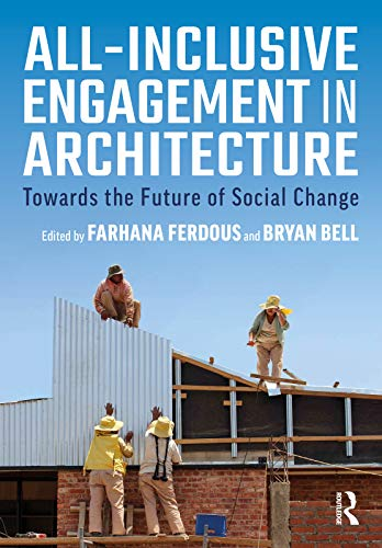All-Inclusive Engagement in Architecture: Towards the Future of Social Change (English Edition)