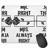 【2021新款】マウスパッドmr. Right And Mrs. Always Right Happy Anniversary マウスパッドゲーミングマウスパッド大型ゲーミング滑り止めハイエンド流行のファッション防水耐久性滑り止めラバーボトム 25*30cm