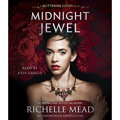 Midnight Jewel     The Glittering Court, Book 2              By:                                                                                                                                 Richelle Mead                               Narrated by:                                                                                                                                 Kyla Garcia                      Length: 15 hrs and 39 mins     341 ratings     Overall 4.5