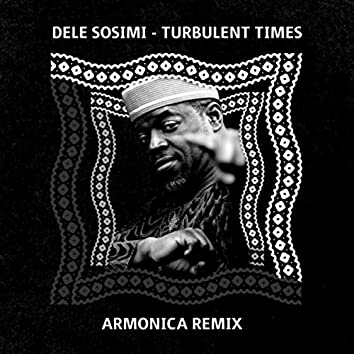 Turbulent Times (Armonica Remix)