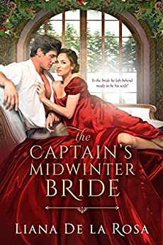 The Captain's Midwinter Bride (Holiday Novella) by [Liana De la Rosa]