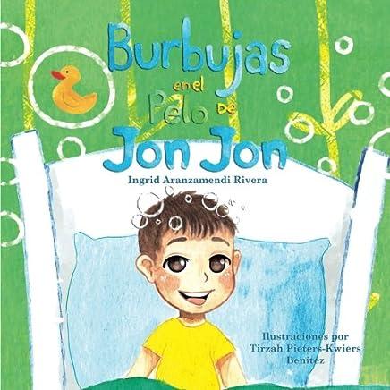 Burbujas en el Pelo de Jon Jon (Spanish Edition)