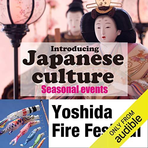 Introducing Japanese culture -Seasonal events- Yoshida Fire Festival Titelbild