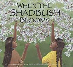 When the Shadbush Blooms by Carla Messinger and Susan Katz