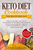 KETO DIET COOKBOOK FOR BEGINNERS 2019: NEW EASY RECIPES The TOP SIX SUPPLEMENTS to maximize the...