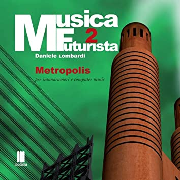 Musica futurista, Vol. 2 (Metropolis)