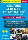 Culture générale et actualité - L'essentiel à connaître - Concours administratifs / IEP / CPGE